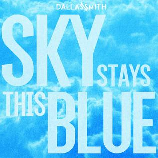 Sky Stays This Blue