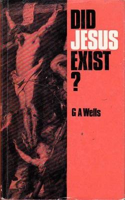 <i>Did Jesus Exist?</i> (Wells book) book by George Albert Wells