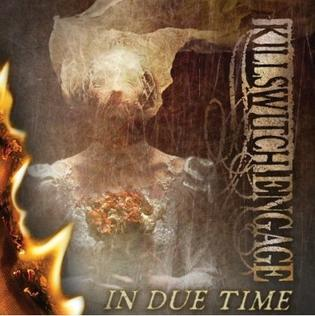 In Due Time (song) 2013 single by Killswitch Engage