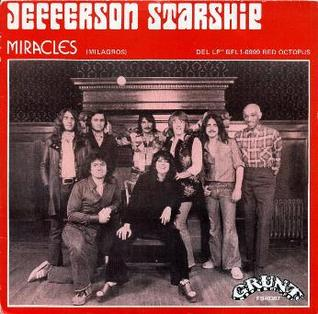 Miracles (Jefferson Starship song) song written by Marty Balin and originally recorded by Jefferson Starship