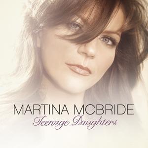 Teenage Daughters 2011 single by Martina McBride