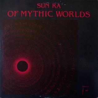 <i>Of Mythic Worlds</i> 1980 studio album by Sun Ra