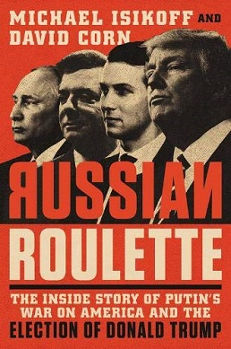 Russian Roulette The Inside Story of Putin's War on America and the Election of Donald Trump.jpg