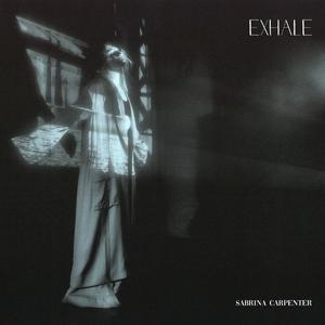 Exhale (Sabrina Carpenter song) Song recorded by American singer Sabrina Carpenter