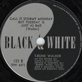 Call It Stormy Monday (But Tuesday Is Just as Bad) Blues standard written by T-Bone Walker