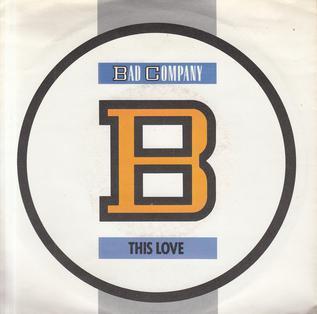 This Love (Bad Company song) 1986 single by Bad Company