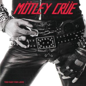 <i>Too Fast for Love</i> 1981 studio album by Mötley Crüe