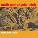 <i>Weekends Away</i> 2005 EP by Math and Physics Club