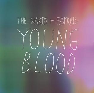 Young blood the naked and famous pics 69