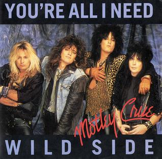 Youre All I Need (song) 1987 single by Mötley Crüe