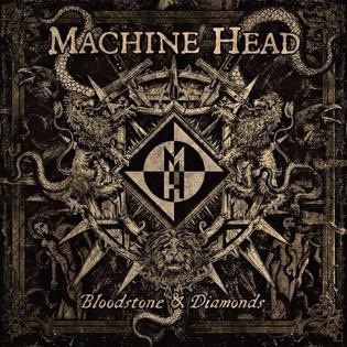 <i>Bloodstone & Diamonds</i> 2014 studio album by Machine Head