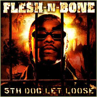 <i>5th Dog Let Loose</i> album by Flesh-n-Bone