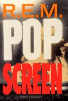 R.E.M. - Pop Screen.jpg