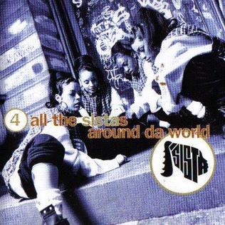 <i>4 All the Sistas Around da World</i> 1994 studio album by Sista