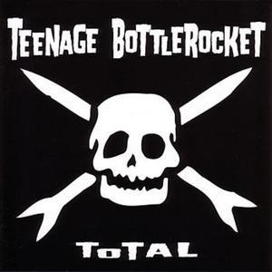 Total Teenage Bottlerocket Album Wikipedia