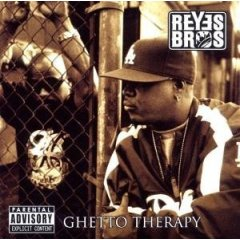<i>Ghetto Therapy</i> 2006 studio album by Reyes Brothers