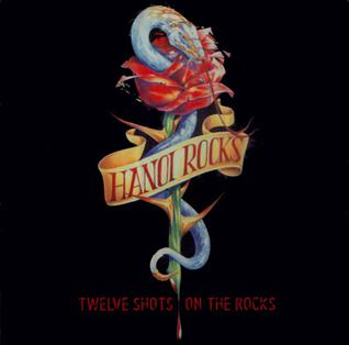 <i>Twelve Shots on the Rocks</i> 2002 studio album by Hanoi Rocks