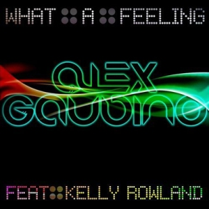 Alex Gaudino featuring Kelly Rowland — What a Feeling (studio acapella)