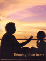 <i>Bringing Them Home</i> Australian Report of the National Inquiry into the Separation of Aboriginal and Torres Strait Islander Children from Their Families