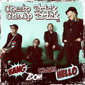 <i>Bang, Zoom, Crazy... Hello</i> 2016 studio album by Cheap Trick