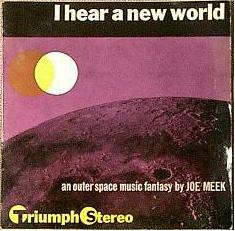 <i>I Hear a New World</i> album by Joe Meek