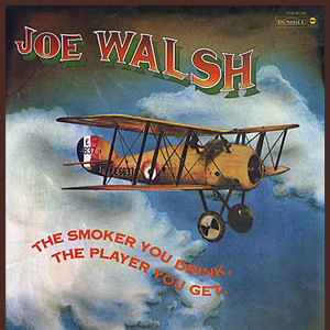 <i>The Smoker You Drink, the Player You Get</i> 1973 studio album by Joe Walsh