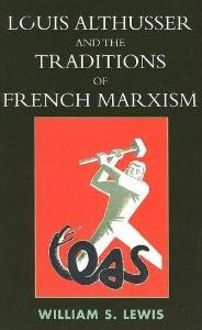 <i>Louis Althusser and the Traditions of French Marxism</i> book by William S. Lewis