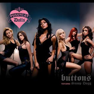 Buttons (The Pussycat Dolls song) 2006 single by The Pussycat Dolls