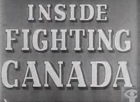 <i>Inside Fighting Canada</i> 1942 film by Jane Marsh Beveridge