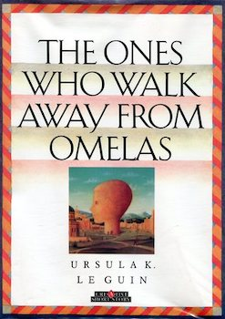 "an analysis of fear in ursula k le guins short story the ones who walk away from omelas In sweet and pleasant prose, ursula le guin's omelas parable reveals  ursula  le guin's short story, ""the ones who walk away from omelas  perhaps it was  born defective, or perhaps it has become imbecile through fear,."