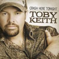 Les chansons qui vous touchent  dans 1000  ? Toby_Keith_-_Crash_Here_Tonight
