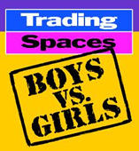 Trading Spaces Boys Vs Girls.jpg