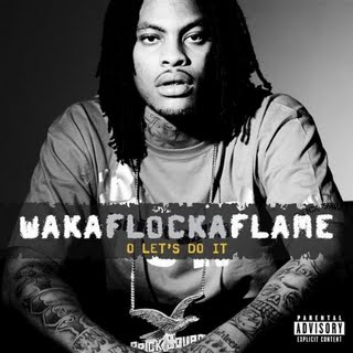 O Lets Do It single by Waka Flocka Flame