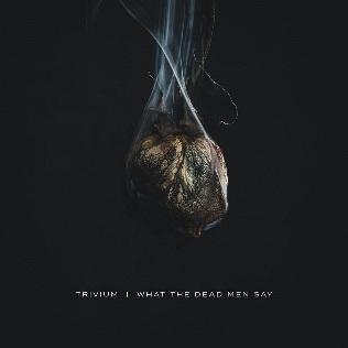 <i>What the Dead Men Say</i> (album) 2020 studio album by Trivium