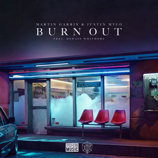 Burn Out (Martin Garrix and Justin Mylo song) 2018 single by Martin Garrix and Justin Mylo featuring Dewain Whitmore