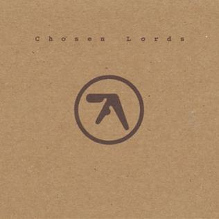 <i>Chosen Lords</i> compilation album by Richard D. James under the pseudonyms AFX and Aphex Twin