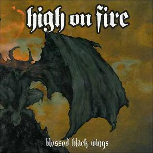 <i>Blessed Black Wings</i> 2005 studio album by High on Fire