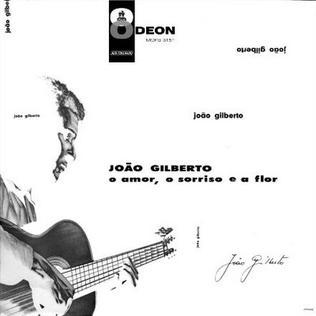 <i>O Amor, o Sorriso e a Flor</i> 1960 studio album by João Gilberto