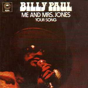 Billy Paul Your Song - Me And Mrs. Jones
