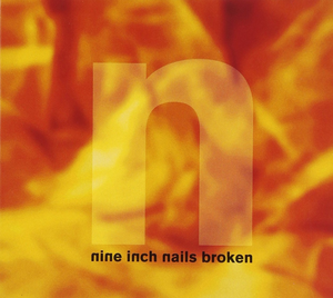 <i>Broken</i> (Nine Inch Nails EP) 1992 EP by Nine Inch Nails