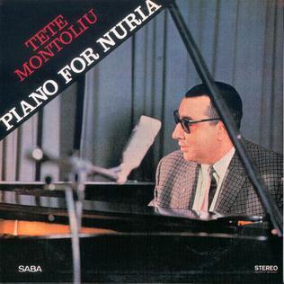 <i>Piano for Nuria</i> 1968 studio album by Tete Montoliu