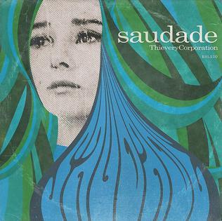 <i>Saudade</i> (Thievery Corporation album) 2014 studio album by Thievery Corporation