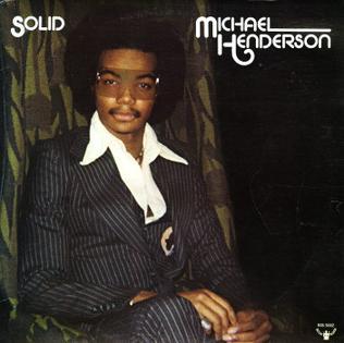Solid Michael Henderson Album Wikipedia
