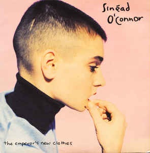 The Emperors New Clothes (song) 1990 song by Sinéad OConnor
