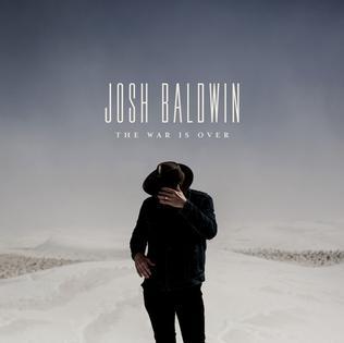 <i>The War Is Over</i> (Josh Baldwin album) 2017 studio album by Josh Baldwin