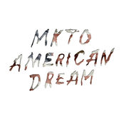 American Dream (MKTO song) 2014 single by MKTO