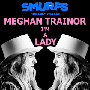 I'm_A_Lady_(Official_Single_Cover)_by_Meghan_Trainor.png