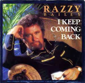 I Keep Coming Back 1980 single by Razzy Bailey