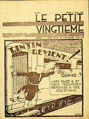 "Black-and-white cover to a newspaper supplement.  The title reads in French, ""Le Petit Vigntième"".  The illustration shows a train arriving.  A young male character hangs out of the side door.  A caption reads: ""Tintin revient!  Ou...?  Quand...?  Lisez page 4 et vous trouverez response a ces questions""  In English: ""Tintin returns!  Where...?  When...?  Read page 4 and you will find the answers to these questions"""