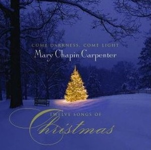 <i>Come Darkness, Come Light: Twelve Songs of Christmas</i> 2008 studio album by Mary Chapin Carpenter